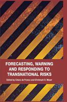 Forecasting  Warning and Responding to Transnational Risks PDF