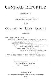 Central Reporter: All Cases Determined in the Courts of Last Resort, Volume 10