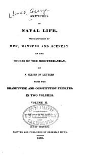 Sketches of Naval Life with Notices of Men, Manners and Scenery on the Shores of the Mediterranean in a Series of Letters from the Brandywine and Constitution Frigates: Volume 2