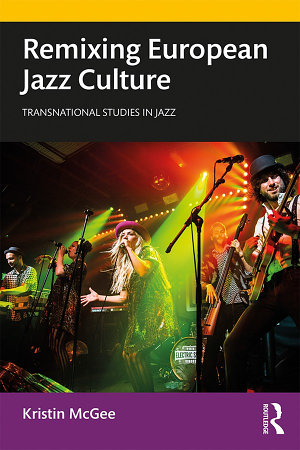 Remixing European Jazz Culture PDF