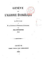 Genève et l'Alliance évangélique. Lettre à M. le pasteur et professeur Oltramare