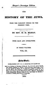 The History of the Jews: From the Earliest Period to the Present Time, Volume 3