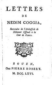 Lettres de Nedim Coggia, secretaire de l'Ambassade de Mehemet Effendi à la Cour de France