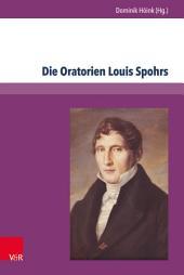 Die Oratorien Louis Spohrs: Kontext – Text – Musik