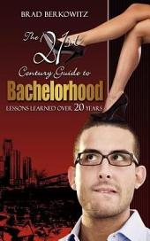 The 21st Century Guide to Bachelorhood: Lessons Learned Over the Past 20 Years