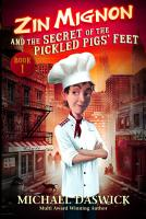 ZIN MIGNON and the SECRET of the PICKLED PIGS  FEET PDF