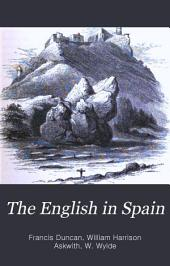 The English in Spain: Or, The Story of the War of Succession Between 1834 and 1840