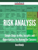 Risk Analysis - Simple Steps to Win, Insights and Opportunities for Maxing Out Success