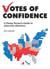 Votes of Confidence: A Young Person's Guide to American Elections