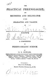 The Practical Phrenologist and Recorder and Delineator of the Character and Talents of [blank], as Marked by [blank]: A Compendium of Phreno-organic Science