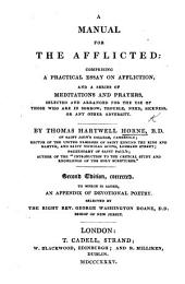 A Manual for the afflicted: comprising a practical essay on affliction, and a series of meditations and prayers, etc