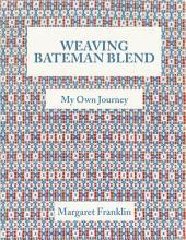 Weaving Bateman Blend: My Own Journey