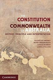 The Constitution of the Commonwealth of Australia: History, Principle and Interpretation