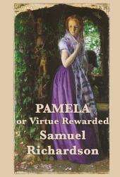 Pamela, or Virtue Rewarded Volumes 1 & 2