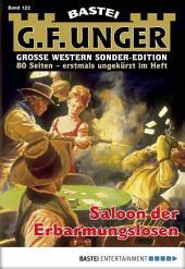 G. F. Unger Sonder-Edition 122 - Western: Saloon der Erbarmungslosen