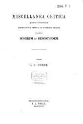 Miscellanea critica quibus continentur observationes criticae in scriptores Graecos praesertim Homerum et Demosthenem