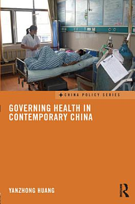 Governing Health in Contemporary China PDF