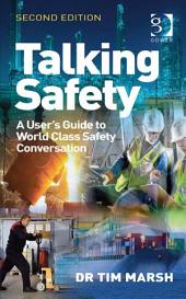 Talking Safety: A User's Guide to World Class Safety Conversation, Edition 2