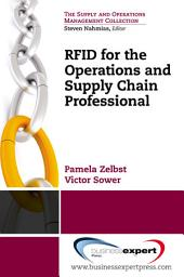 RFID for the Supply Chain and Operations Professional