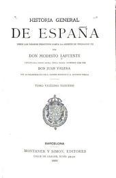 Historia general de España desde los tiempos primitivos hasta la muerte de Fernando VII: continuada desde dicha época hasta nuestros dias, Volumen 23