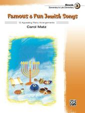 Famous & Fun Jewish Songs, Book 3: 12 Appealing Piano Arrangements