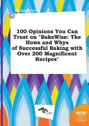 100 Opinions You Can Trust on Bakewise