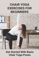 Chair Yoga Exercises For Beginners