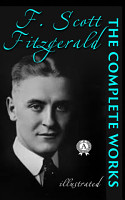 The Complete Works of F  Scott Fitzgerald  illustrated  PDF