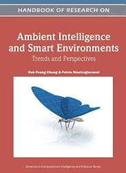 Handbook of Research on Ambient Intelligence and Smart Environments PDF