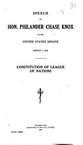 Speech of Hon. Philander Chase Knox in the United States Senate, March 1, 1919: Constitution of League of Nations