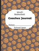 Youth Basketball Coaches Journal Dates