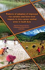 Patterns of Adoption of Improved Rice Varieties and Farm-level Impacts in Stress-prone Rainfed Areas in South Asia
