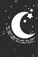 The Moon Danced With The Stars On The Night You Were Born  Book PDF