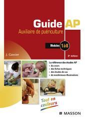 Guide AP - Auxiliaire de puériculture: Modules 1 à 8 du DEAP, Édition 6