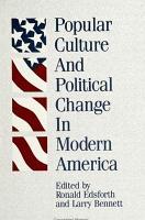 Popular Culture and Political Change in Modern America PDF