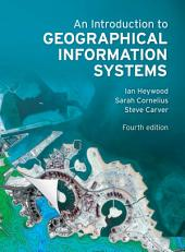 An Introduction to Geographical Information Systems: Edition 4