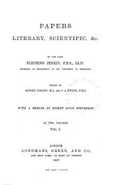 Memoir of Fleeming Jenkin, by R. L. Stevenson. Papers by Fleeming Jenkin