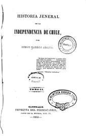 Historia jeneral de la independencia de Chile: Volumen 2