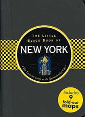 The Little Black Book of New York: The Essential Guide to the Quintessential City