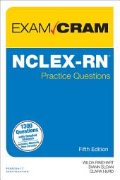 NCLEX-RN Practice Questions Exam Cram: Edition 5