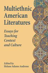 Multiethnic American Literatures: Essays for Teaching Context and Culture