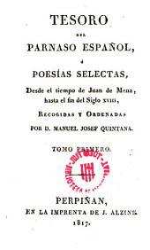 Tesoro del Parnaso Español, o Poesías selectas, desde el tiempo de Juan de Mena, hasta el fin del siglo XVIII
