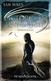 Die Tore zur Unterwelt 2 - Dunkler Ruhm: Roman