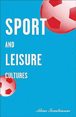 Sport and Leisure Cultures PDF