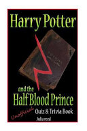 Harry Potter and the Half Blood Prince  Unofficial Quiz and Trivia Book Book
