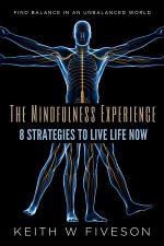 The Mindfulness Experience, 8 Strategies to Live Life Now