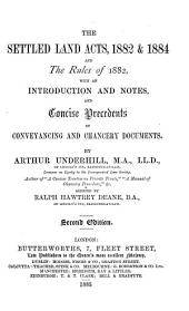 The Settled Land Acts, 1882 & 1884 and the Rules of 1882: With an Introduction and Notes, and Concise Precedents of Conveyancing and Chancery Documents