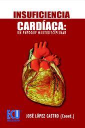 Insuficiencia cardíaca: Un enfoque multidisciplinar
