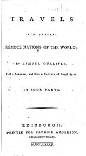 Travels into several remote nations of the world; by Lemuel Gulliver, etc. [By Jonathan Swift.]
