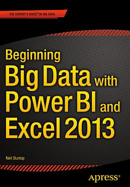 Beginning Big Data with Power BI and Excel 2013 PDF